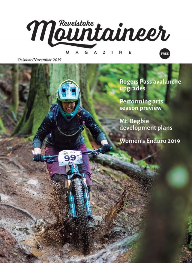 Read the October/November 2019 issue of Revelstoke Mountaineer Magazine here