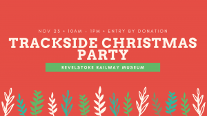 Children's Trackside Christmas Party @ Revelstoke Railway Museum
